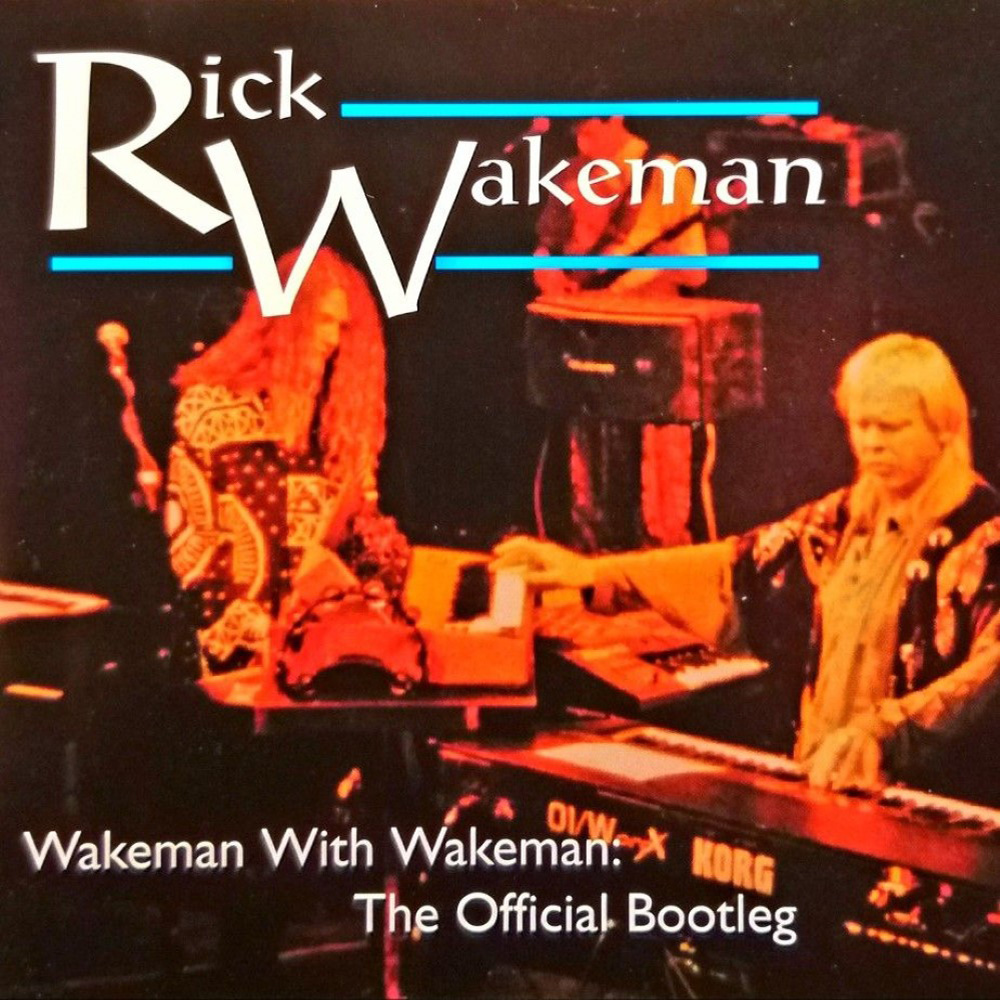 Wakeman with Wakeman - The Official Bootleg